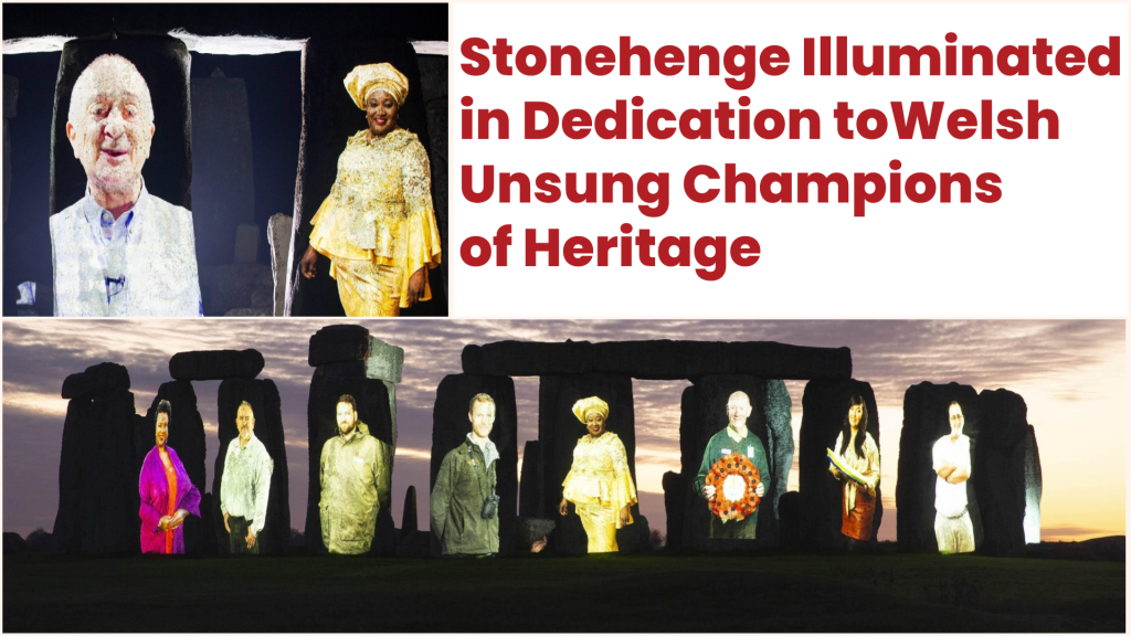 stonehenge illuminated in dedication to welsh unsung champions of heritage lee turner from the penllergare trust and uzo iwobi obe founder of race council cymru banner